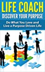 Life Coach - Discover Your Purpose: D...