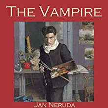 The Vampire (       UNABRIDGED) by Jan Neruda Narrated by Cathy Dobson