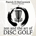 Zen and the Art of Disc Golf | Patrick McCormick