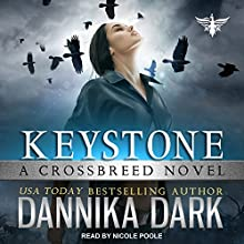 Keystone: Crossbreed Series, Book 1 Audiobook by Dannika Dark Narrated by Nicole Poole