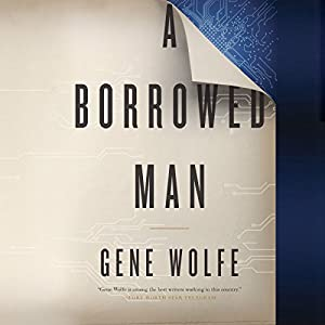 A Borrowed Man Audiobook by Gene Wolfe Narrated by Kevin T. Collins