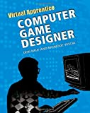 img - for Computer Game Designer (Virtual Apprentice) book / textbook / text book