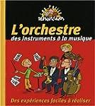 L'orchestre, des instruments � la mus...