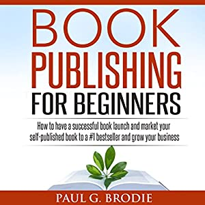 Book Publishing for Beginners Audiobook