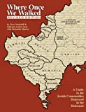 Where Once We Walked: A Guide to the Jewish Communities Destroyed in the Holocaust (1886223157) by Mokotoff, Gary