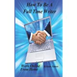 How To Be A Full Time Writer ~ Kristen James