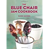 The Blue Chair Jam Cookbook ~ Rachel Saunders