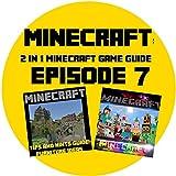 Minecraft: 2 in 1 Minecraft Game Guide Episode 7