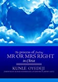 KUNLE OYEDEJI The process of finding MR OR MRS RIGHT in Christ