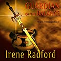 Guardian of the Balance (       UNABRIDGED) by Irene Radford Narrated by Rebecca Rogers