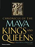 img - for Chronicle of the Maya Kings and Queens: Deciphering The Dynasties of the Ancient Maya book / textbook / text book