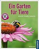Image de Ein Garten für Tiere (Mein Garten): Gestalten Pflanzen Beobachten