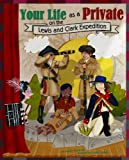 img - for Your Life as a Private on the Lewis and Clark Expedition (The Way It Was) book / textbook / text book