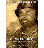 img - for [(From Huntsville to Hell: LTC. MB Etheredge and The Men of K Company 30th Inf. 3rd Div. in WW II )] [Author: Guy Wendell Hogue] [Oct-2007] book / textbook / text book