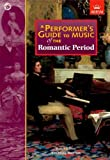 img - for A Performer's Guide to Music of the Romantic Period (Performer's Guides (Abrsm)) book / textbook / text book