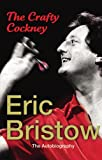 Eric Bristow - The Autobiography: The Crafty Cockney
