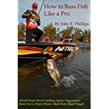 How to Bass Fish Like a Pro ~ John E. Phillips