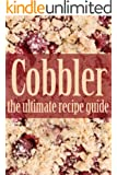 Cobbler - The Ultimate Recipe Guide