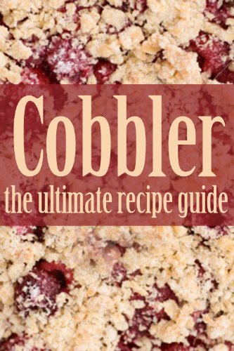 Free Kindle Book : Cobbler - The Ultimate Recipe Guide