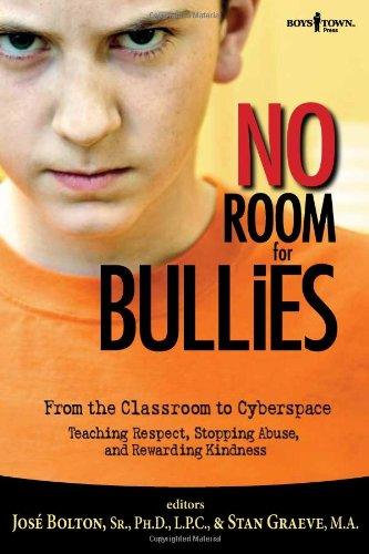 No Room for Bullies: From the Classroom to Cyberspace Teaching Respect, Stopping Abuse, and Rewarding Kindness