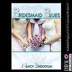 Bridesmaid Blues: A First Lesbian Sex Wedding Sex Foursome   Nancy Brockton