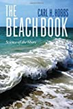 img - for The Beach Book: Science of the Shore by Hobbs, Carl (2012) Paperback book / textbook / text book