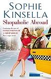 Sophie Kinsella Shopaholic Abroad: (Shopaholic Book 2)