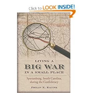 Living a Big War in a Small Place: Spartanburg, South Carolina, during the Confederacy by Philip N. Racine