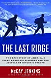 The Last Ridge: The Epic Story of Americas First Mountain Soldiers and the Assault on Hitlers Europe