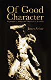 Of Good Character: Exploration of Virtues and Values in 3-25 year olds (1845402251) by Arthur, James