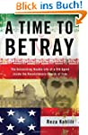 A Time to Betray: The Astonishing Dou...