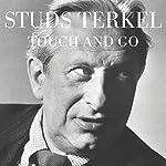 Touch and Go: A Memoir | Studs Terkel