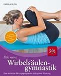 Die neue Wirbels�ulengymnastik: Das e...