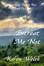 Entreat Me Not (Miracle at Valley Rise)