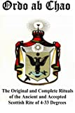 img - for Ordo ab Chao: The Original and Complete Rituals of the Ancient and Accepted Scottish Rite of 4-33 Degrees book / textbook / text book