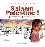 Salaam Palestine: [Carnet de voyage]...