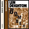 Bomber (       UNABRIDGED) by Len Deighton Narrated by Richard Burnip