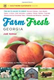 Farm Fresh Georgia: The Go-To Guide to Great Farmers Markets, Farm Stands, Farms, U-Picks, Kids Activities, Lodging, Dining, Dairies, Festivals, ... Wineries, and More (Southern Gateways Guides)