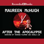 After the Apocalypse: Stories | Maureen McHugh