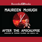 After the Apocalypse: Stories | [Maureen McHugh]