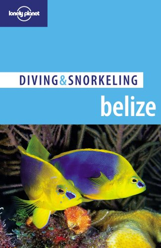 Lonely Planet Diving & Snorkeling Belize