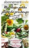 Mes Bons Petits Plats de Printemps: 18 recettes vegan sans gluten (La Cuisine Bio V�g�tale de Melle Pigut t. 2)