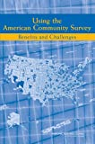 img - for Using the American Community Survey: Benefits and Challenges book / textbook / text book