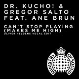 Dr. Kucho! & Gregor Salto feat. Ane Brun - Can't Stop Playing (Makes Me High) (Oliver Heldens Remix)
