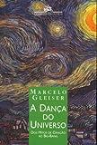 img - for A danc  a do universo: Dos mitos de criac  a  o ao Big-Bang book / textbook / text book