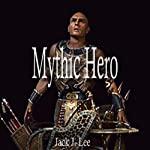 Mythic Hero: The Paladin Files | Jack J. Lee