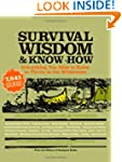 Survival Wisdom & Know How: Everythin...
