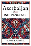 Azerbaijan Since Independence (Studies of Central Asia and the Caucasus) by Svante E. Cornell (2010-12-23)