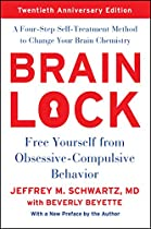BRAIN LOCK: FREE YOURSELF FROM OBSESSIVE-COMPULSIVE BEHAVIOR