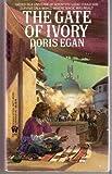 Gate of Ivory (Daw science fiction) (0886773288) by Egan, Doris